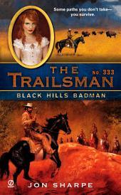 The Trailsman #333: Black Hills Badman