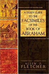 A Study Guide to the Facsimiles of the Book of Abraham