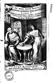 An. Manl. Sever. Boetii, Consolationis Philosophiae Libri V: Ejusd. Opuscula Sacra Aucthora Renatus Vallinus recensuit, & Notis illustravit