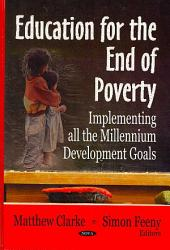 Education for the End of Poverty: Implementing All the Millennium Development Goals