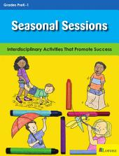Seasonal Sessions: Interdisciplinary Activities That Promote Success