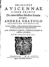 Avicennae liber primus, de universalibus medicae scientiae praeceptis