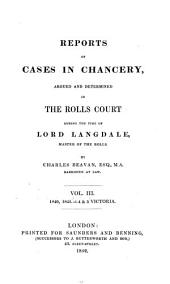 Reports of Cases in Chancery: Argued and Determined in the Rolls Court During the Time of Lord Langdale, Master of the Rolls