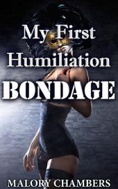 My First Humiliation Bondage