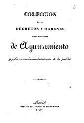 Coleccion de los decretos y ordenes sobre elecciones de ayuntamiento y gobierno económico-administrativo de los pueblos