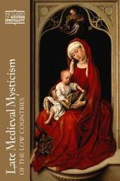Late Medieval Mysticism of the Low Countries