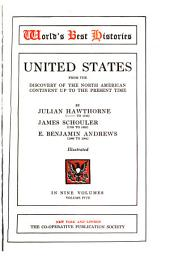 United States from the Discovery of the North American Continent Up to the Present Time: Volume 5