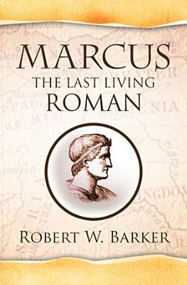Marcus the Last Living Roman