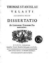 Thomae Stanislai Velasti ... Dissertatio de litterarum Graecarum pronuntiatione