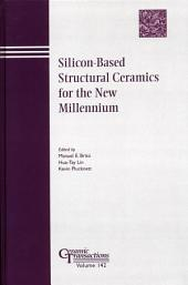 Silicon-Based Structural Ceramics for the New Millennium