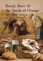 Bread  Beer and the Seeds of Change PDF