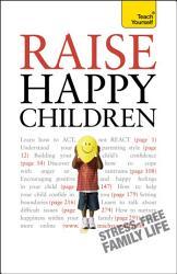 Raise Happy Children  Teach Yourself PDF