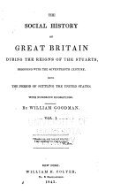 The Social History of Great Britain During the Reigns of the Stuarts, Beginning with the Seventeenth Century