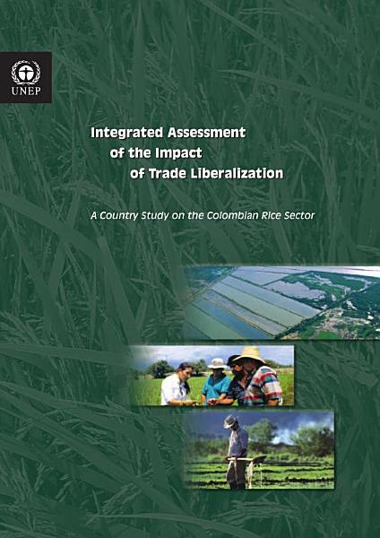 Integrated Assessment Of The Impact Of Trade Liberalization A Country Study On The Colombian Rice Sector