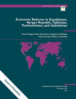 Economic Reforms in Kazakhstan  Kyrgyz Republic  Tajikistan  Turkmenistan  and Uzbekistan PDF