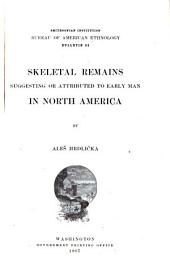 Skeletal remains suggesting or attributed to early man in North America