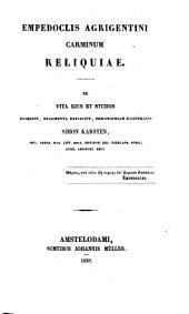 Empedoclis Agrigentini Carminum Reliquiae: De Vita Ejus Et Studiis Disseruit ... Simon Karsten, Volume 2