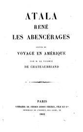 Atala: René. Les abencérages. Voyagen en Amerique