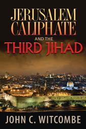 Jerusalem Caliphate and the Third Jihad