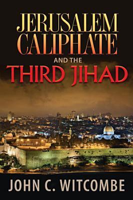 Jerusalem Caliphate and the Third Jihad PDF