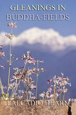 Gleanings in Buddha-Fields (Annotated Edition)