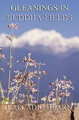 Gleanings in Buddha Fields  Annotated Edition  PDF