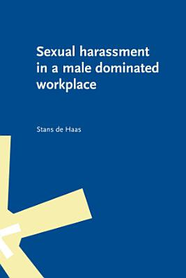 Sexual harassment in a male dominated workplace PDF