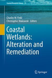 Coastal Wetlands  Alteration and Remediation