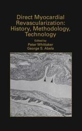 Direct Myocardial Revascularization: History, Methodology, Technology