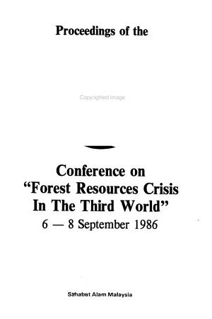 Proceedings of the Conference on  Forest Resources Crisis in the Third World   6 8 September 1986 PDF