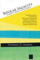 Bipolar Sagacity: Integrity Versus Faithlessness