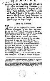 Mémoire présenté par M. le Conseiller De Graeve au Conseil de Flandre le 5 Novembre 1789 pour servir de réponse à la requête du substitut-fiscal Pulincx, requerrant le Conseil de bruler & lacérer par les mains du bourreau le Manifeste du peuple brabançon envoié par les Etats de Brabant à ceux du chef college de Pays d'Alost