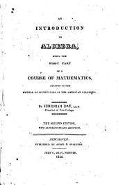 An Introduction to Algebra: Being the First Part of a Course of Mathematics : Adapted to the Method of Instruction in the American Colleges
