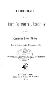 Proceedings of the American Pharmaceutical Association at the Annual Meeting: Volume 26