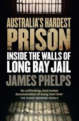 Australia S Hardest Prison Inside The Walls Of Long Bay Jail Book PDF