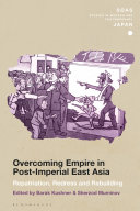 Overcoming Empire in Post Imperial East Asia PDF
