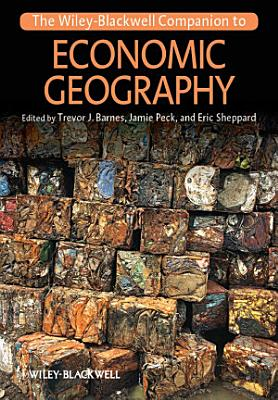 The Wiley Blackwell Companion to Economic Geography PDF