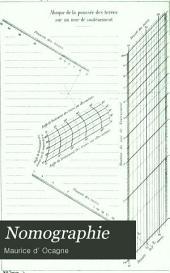 Nomographie: les calculs usuels effectués au moyen des abaques : essai d'une théorie générale, règles pratiques, exemples d'applications