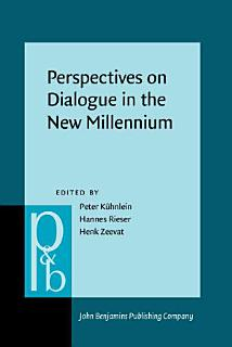 Perspectives on Dialogue in the New Millennium Book