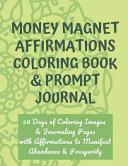 Money Magnet Affirmations Coloring Book   Prompt Journal PDF