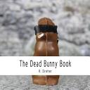The Dead Bunny Book