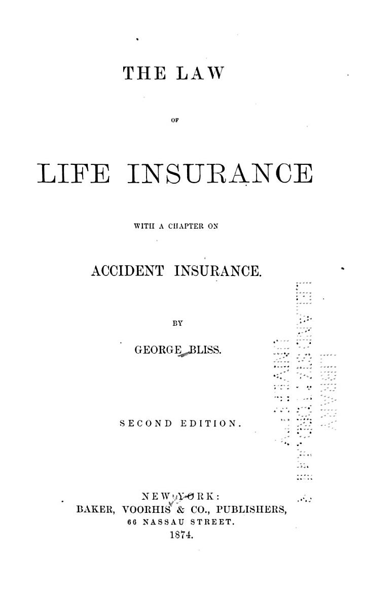 The Law of Life Insurance with a Chapter on Accident Insurance