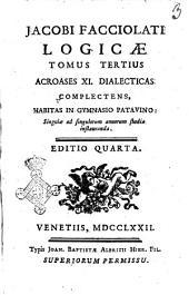 Jacobi Facciolati Locicae tomus primus [-tertius] ..: singulæ ad singulorum annorum studia instauranda, Volume 2