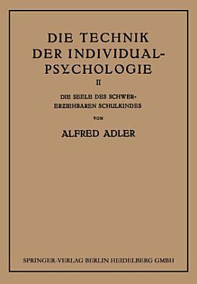 Die Technik der Individual Psychologie PDF