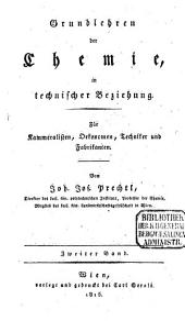 Grundlehren der Chemie in technischer Beziehung: für Kammeralisten, Oekonomen, Techniker und Fabrikanten, Band 2