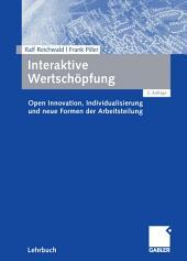 Interaktive Wertschöpfung: Open Innovation, Individualisierung und neue Formen der Arbeitsteilung, Ausgabe 2