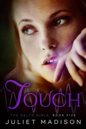 Touch: The Delta Girls - Book Five