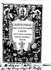 Caeremoniale Clericorum Regularium S. Pauli iussu, et auctoritate capituli generalis editum