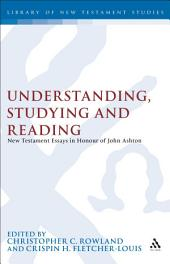 Understanding, Studying and Reading: New Testament Essays in Honour of John Ashton