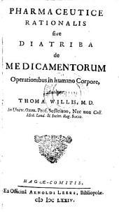 Pharmaceutice rationalis, sive diatriba de medicamentorum operationibus in humano corpore. - Hagae-Comitis, Leers 1674